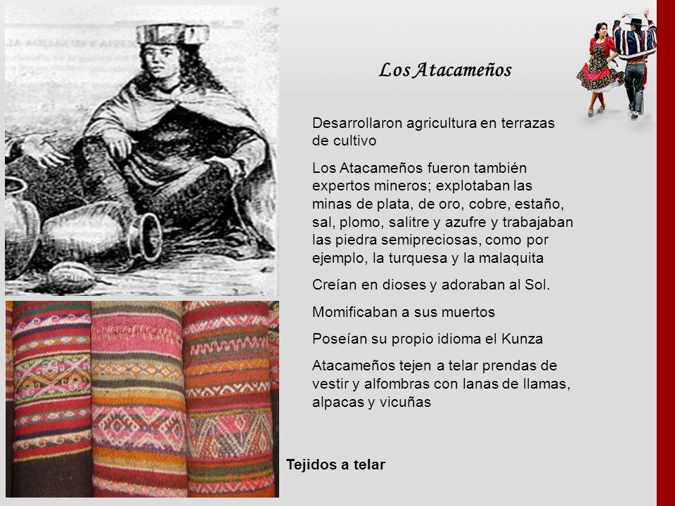 Los Atacameños Desarrollaron agricultura en terrazas de cultivo Los Atacameños fueron también expertos mineros; explotaban las minas de plata, de oro,