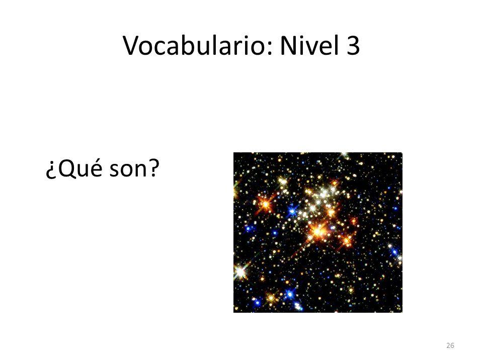 26 Vocabulario: Nivel 3 ¿Qué son?