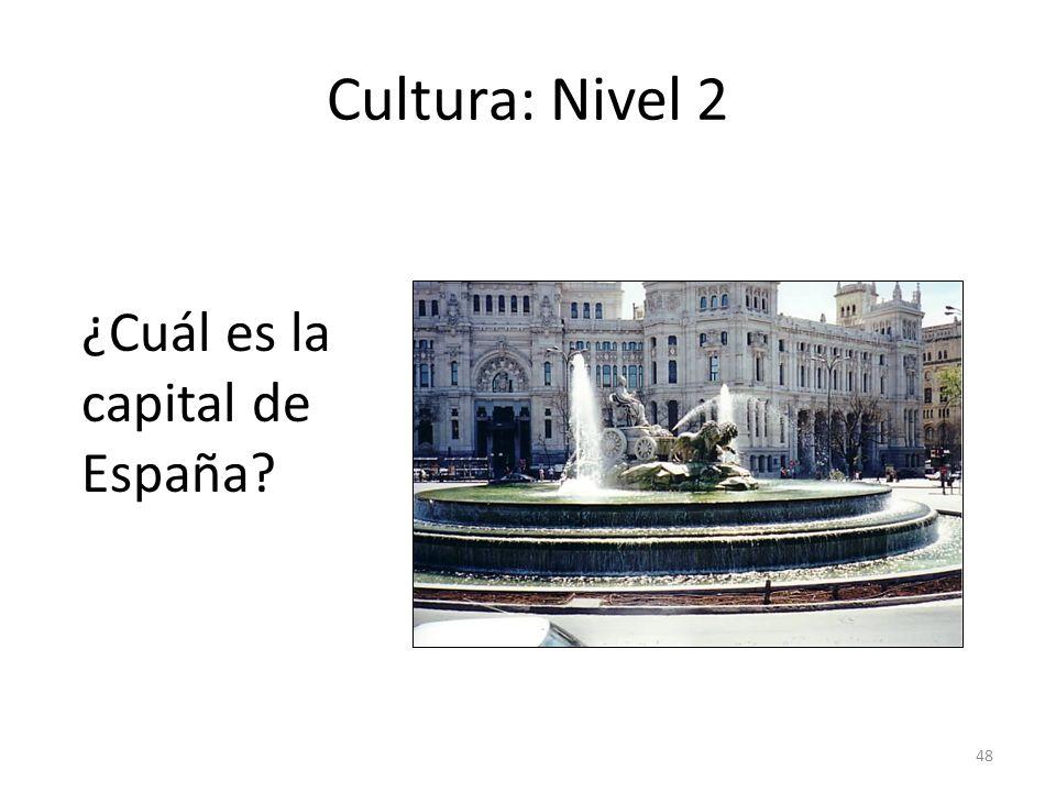 48 Cultura: Nivel 2 ¿Cuál es la capital de España?