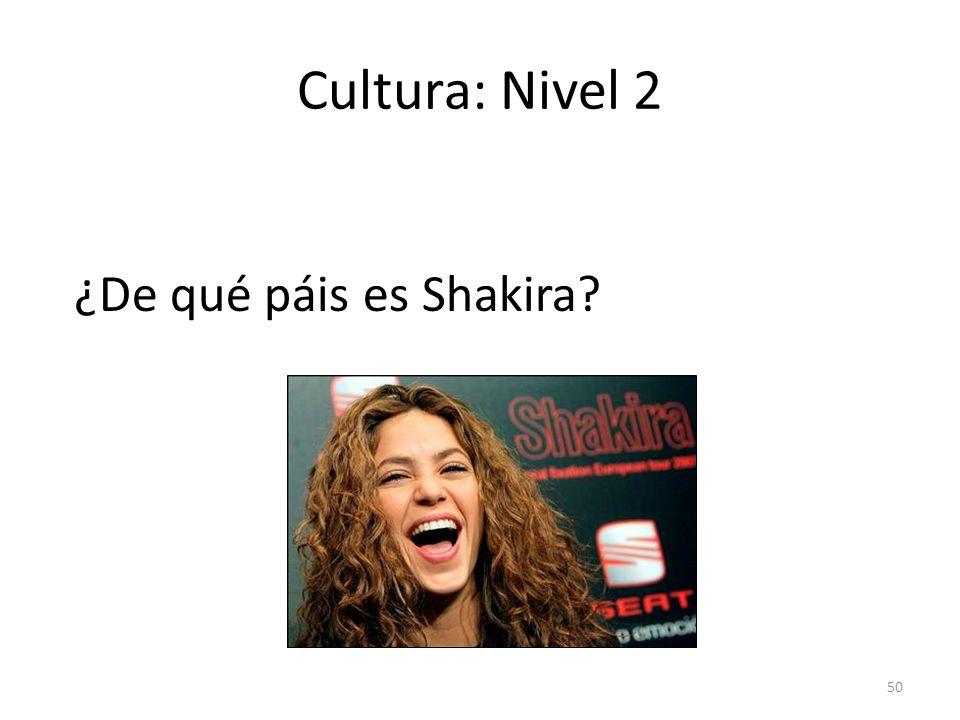 50 Cultura: Nivel 2 ¿De qué páis es Shakira?