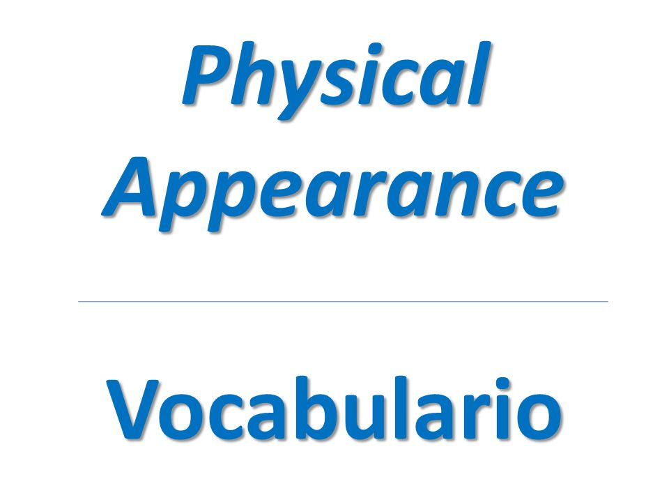 Physical Appearance Vocabulario