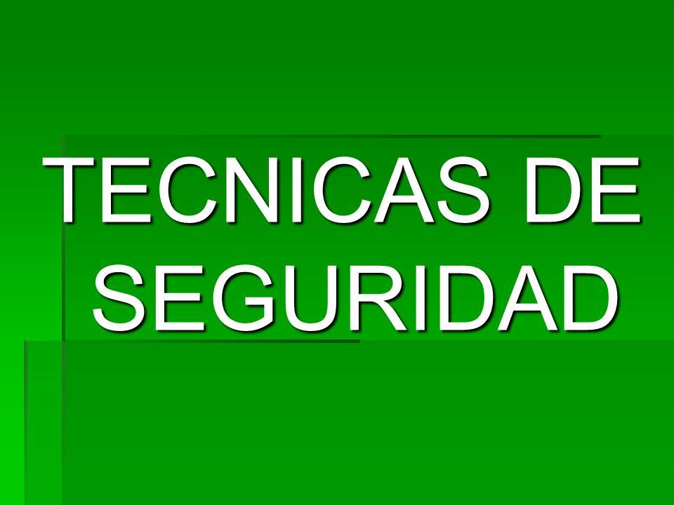 TECNICAS DE SEGURIDAD