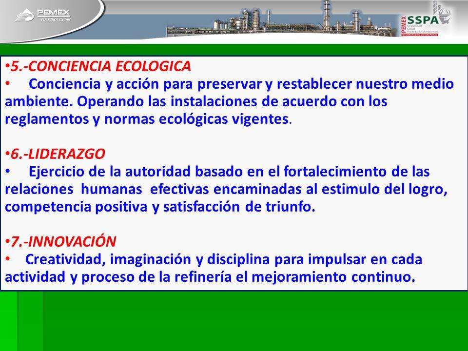 5.-CONCIENCIA ECOLOGICA Conciencia y acción para preservar y restablecer nuestro medio ambiente. Operando las instalaciones de acuerdo con los reglame