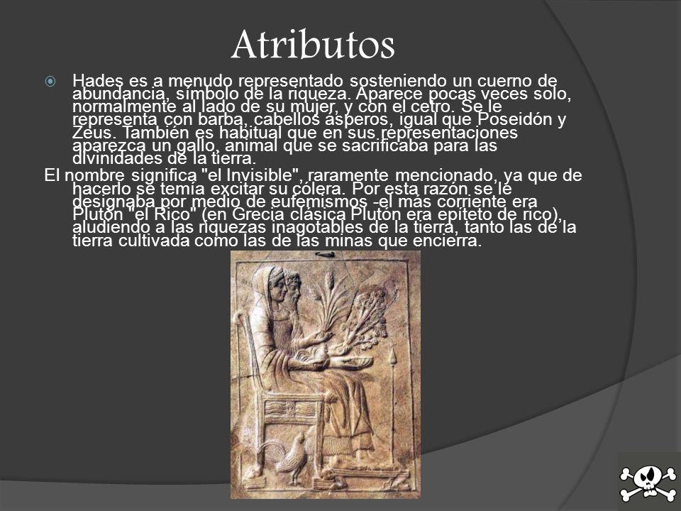 Atributos Hades es a menudo representado sosteniendo un cuerno de abundancia, símbolo de la riqueza.