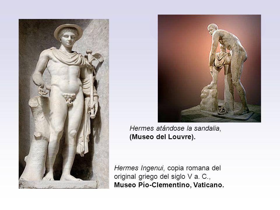 Hermes Ingenui, copia romana del original griego del siglo V a. C., Museo Pío-Clementino, Vaticano. Hermes atándose la sandalia, (Museo del Louvre).