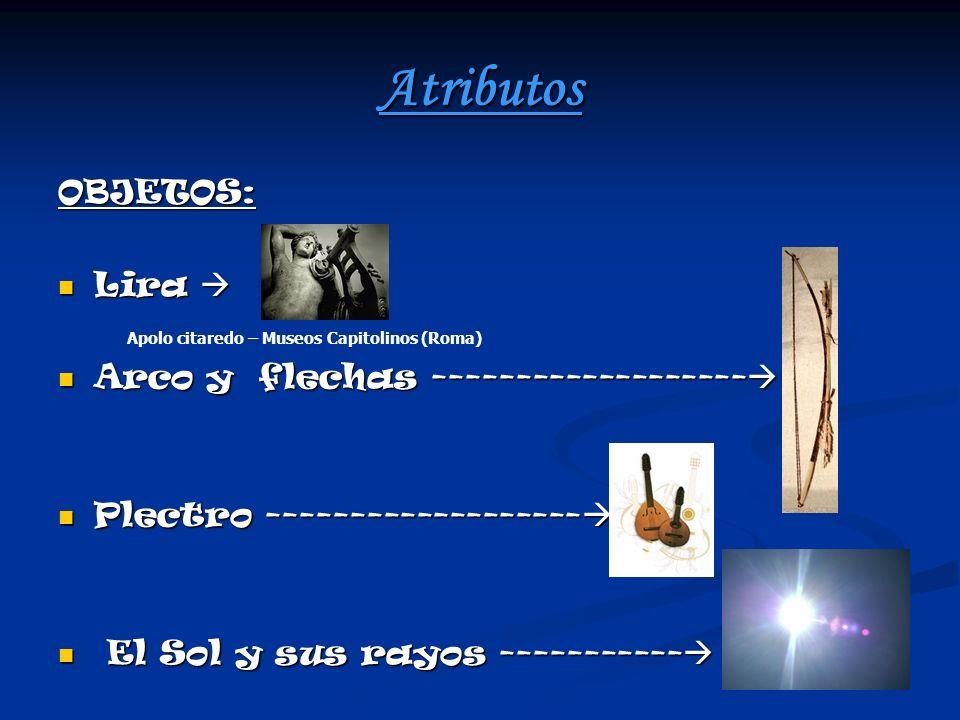 Atributos OBJETOS: Lira Lira Arco y flechas ------------------- Arco y flechas ------------------- Plectro ------------------- Plectro ---------------