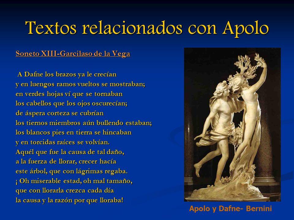 Textos relacionados con Apolo Soneto XIII-Garcilaso de la Vega A Dafne los brazos ya le crecían A Dafne los brazos ya le crecían y en luengos ramos vu