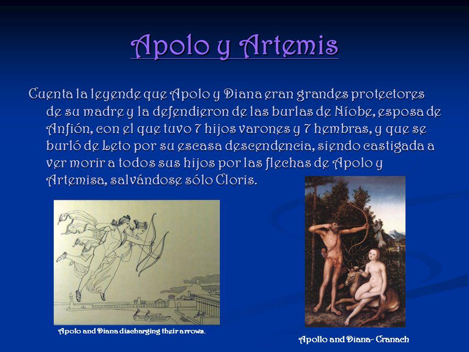 Apolo y Artemis Cuenta la leyende que Apolo y Diana eran grandes protectores de su madre y la defendieron de las burlas de Níobe, esposa de Anfión, co