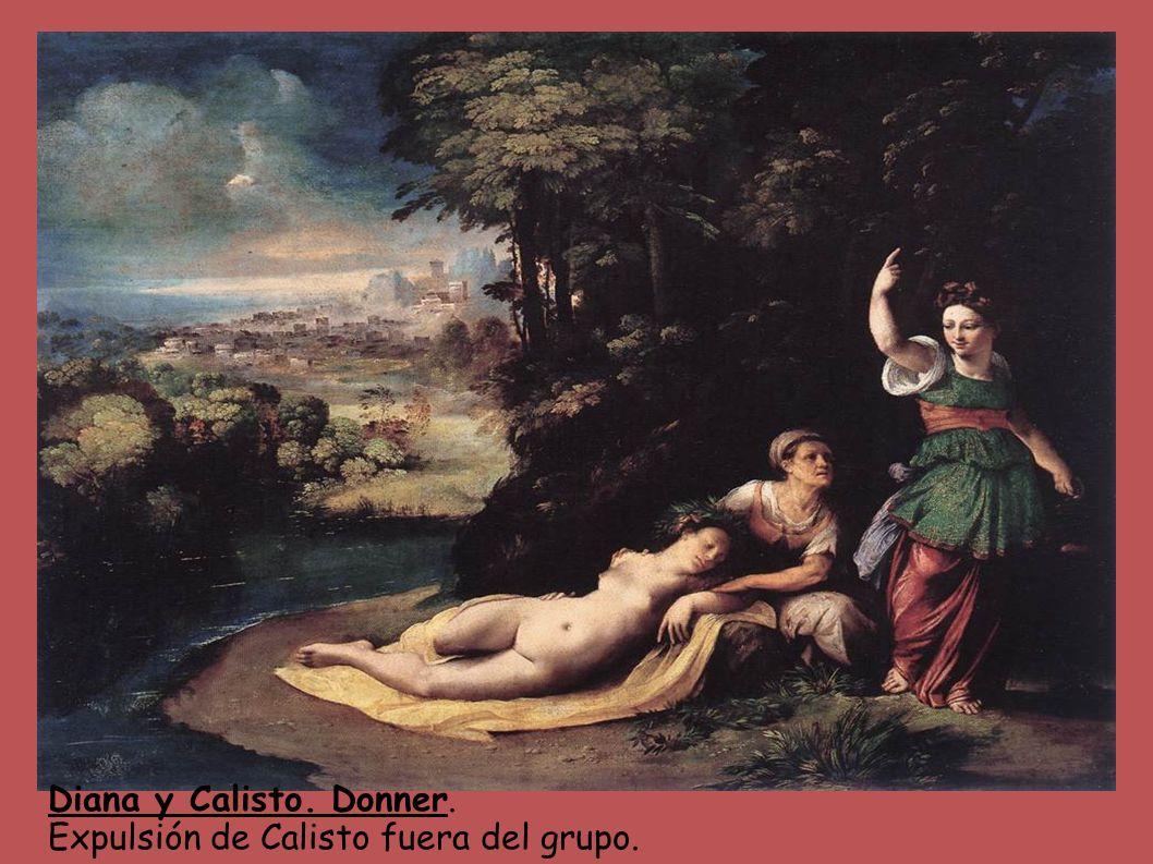 Diana y Calisto. Donner. Expulsión de Calisto fuera del grupo.