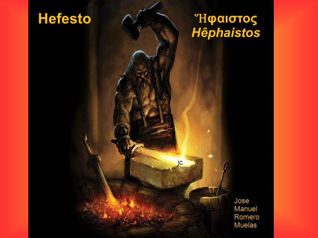 Hefesto φαιστος Hêphaistos jc Jose Manuel Romero Muelas