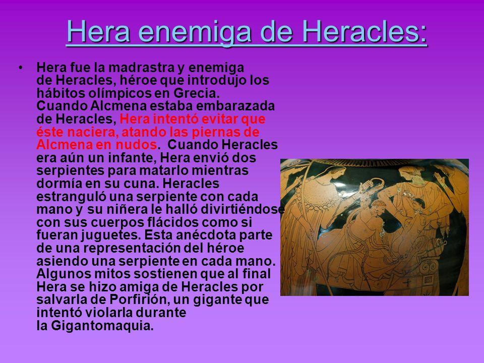 Hera enemiga de Heracles: Hera fue la madrastra y enemiga de Heracles, héroe que introdujo los hábitos olímpicos en Grecia. Cuando Alcmena estaba emba