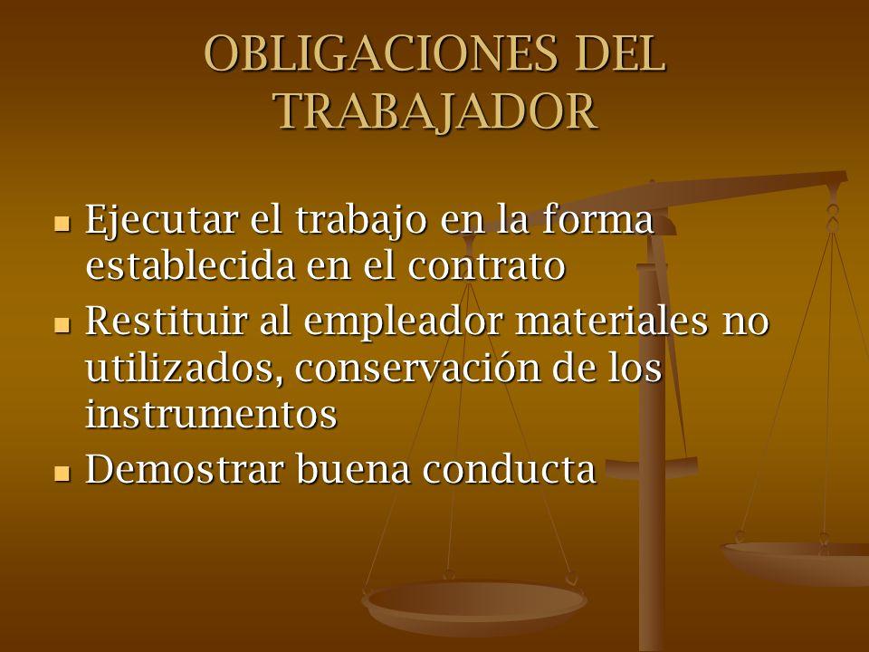 OBLIGACIONES DEL TRABAJADOR Ejecutar el trabajo en la forma establecida en el contrato Ejecutar el trabajo en la forma establecida en el contrato Rest