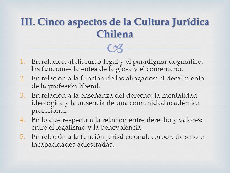 1.En relación al discurso legal y el paradigma dogmático: las funciones latentes de la glosa y el comentario. 2.En relación a la función de los abogad