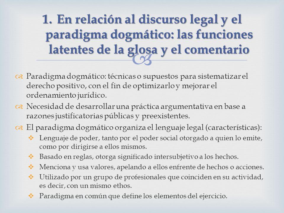 Paradigma dogmático: técnicas o supuestos para sistematizar el derecho positivo, con el fin de optimizarlo y mejorar el ordenamiento jurídico.