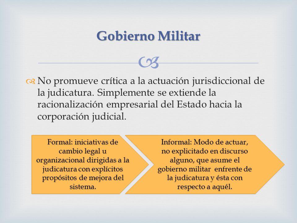 Gobierno Militar No promueve crítica a la actuación jurisdiccional de la judicatura. Simplemente se extiende la racionalización empresarial del Estado