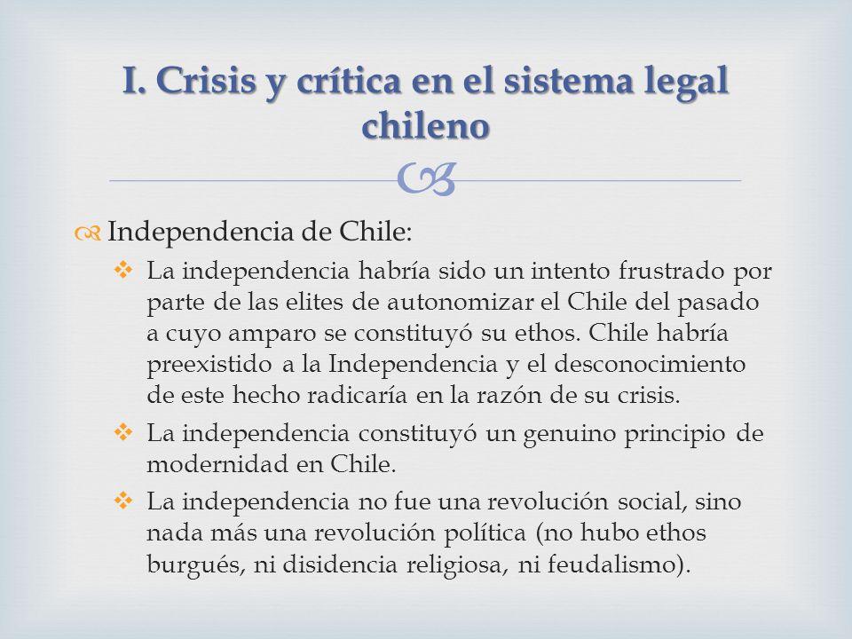 Independencia de Chile: La independencia habría sido un intento frustrado por parte de las elites de autonomizar el Chile del pasado a cuyo amparo se constituyó su ethos.