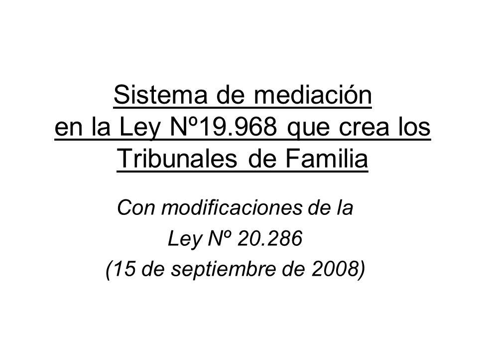 Sistema de mediación en la Ley Nº19.968 que crea los Tribunales de Familia Con modificaciones de la Ley Nº 20.286 (15 de septiembre de 2008)