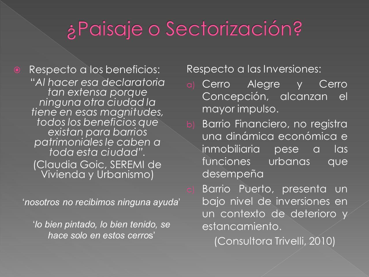 Respecto a las Inversiones: a) Cerro Alegre y Cerro Concepción, alcanzan el mayor impulso.