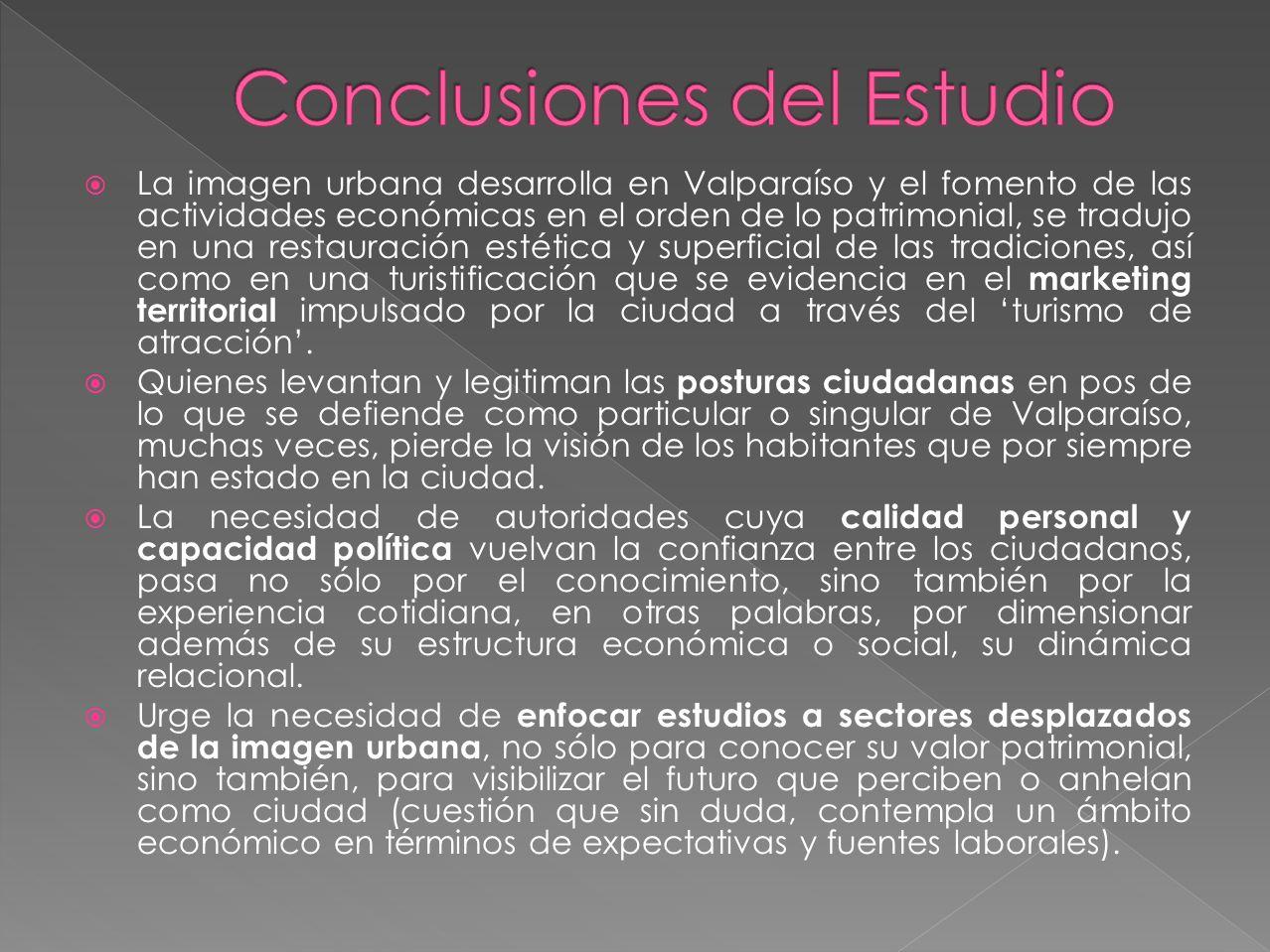 La imagen urbana desarrolla en Valparaíso y el fomento de las actividades económicas en el orden de lo patrimonial, se tradujo en una restauración estética y superficial de las tradiciones, así como en una turistificación que se evidencia en el marketing territorial impulsado por la ciudad a través del turismo de atracción.