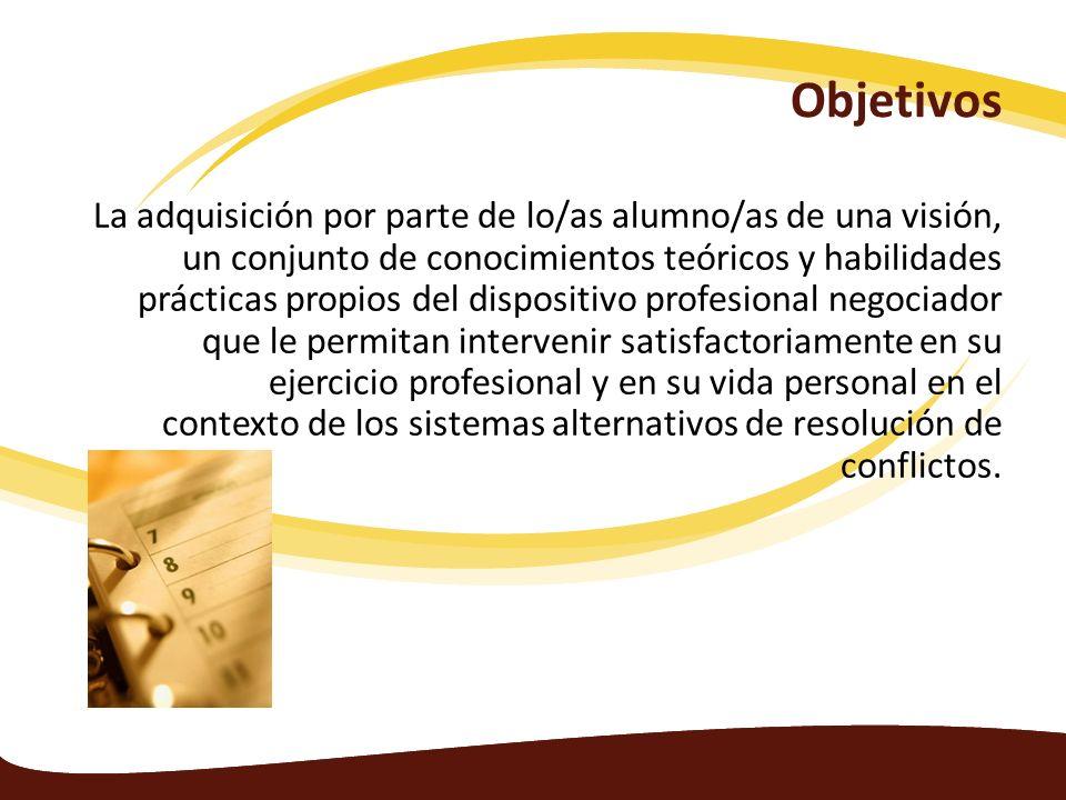 Objetivos La adquisición por parte de lo/as alumno/as de una visión, un conjunto de conocimientos teóricos y habilidades prácticas propios del disposi