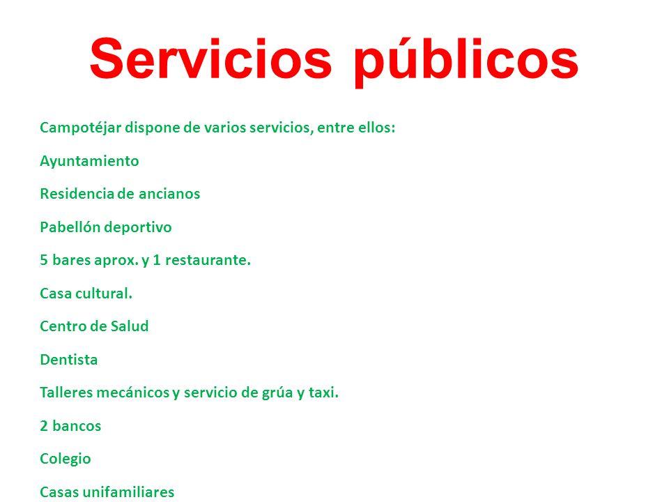 Servicios públicos Campotéjar dispone de varios servicios, entre ellos: Ayuntamiento Residencia de ancianos Pabellón deportivo 5 bares aprox. y 1 rest