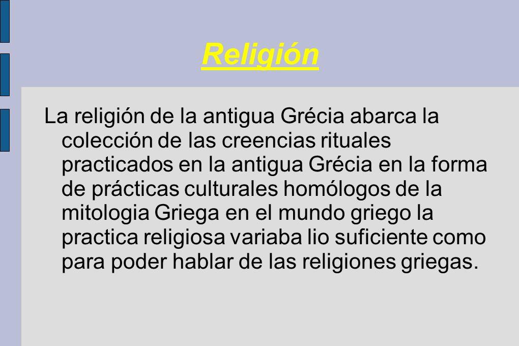 Religión La religión de la antigua Grécia abarca la colección de las creencias rituales practicados en la antigua Grécia en la forma de prácticas cult