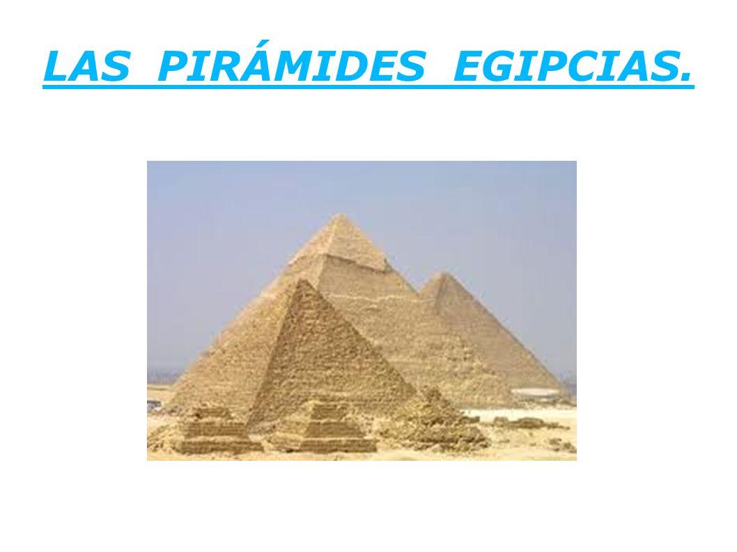 LAS PIRÁMIDES EGIPCIAS.