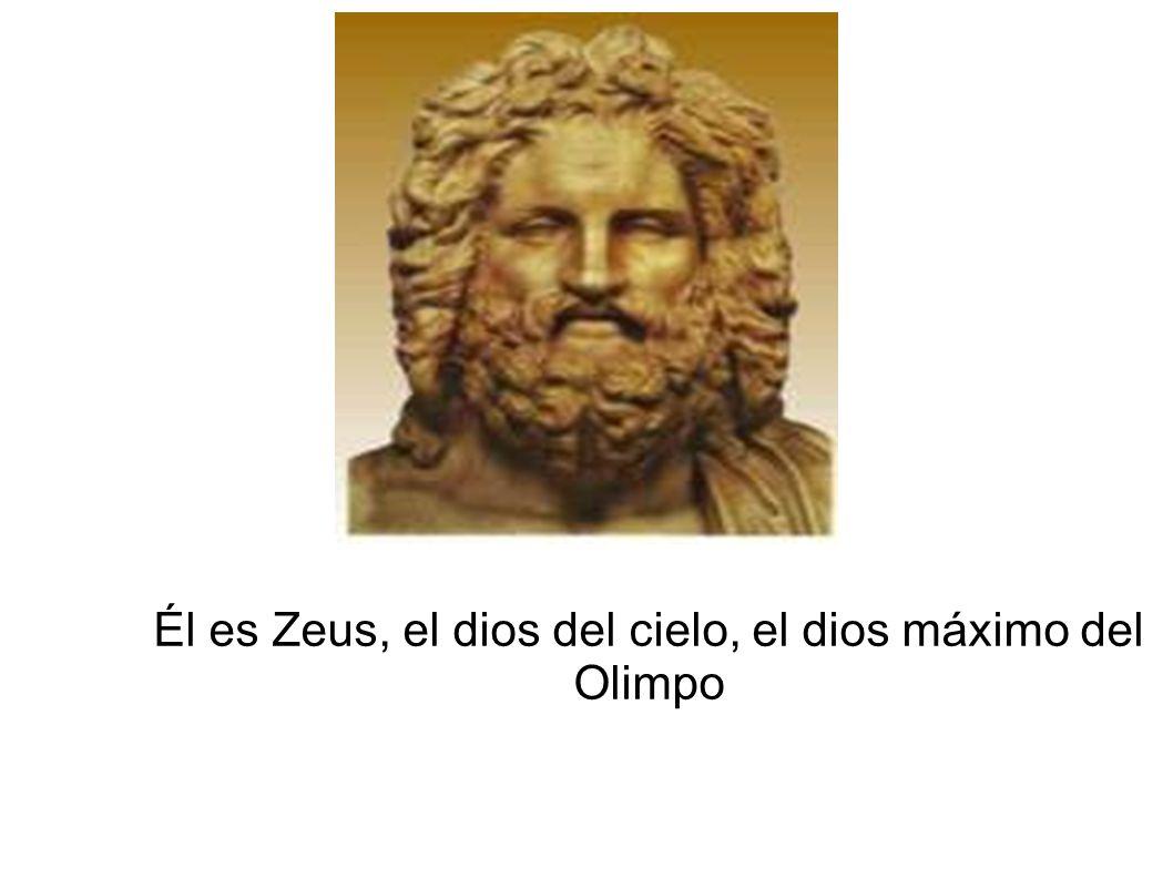 Él es Zeus, el dios del cielo, el dios máximo del Olimpo
