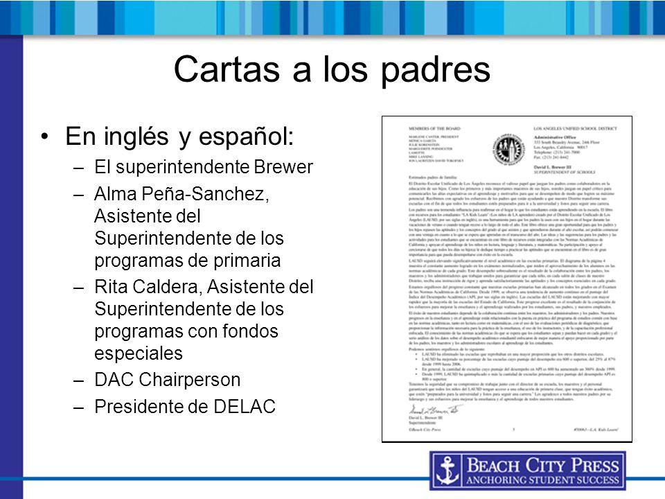 Cartas a los padres En inglés y español: –El superintendente Brewer –Alma Peña-Sanchez, Asistente del Superintendente de los programas de primaria –Ri