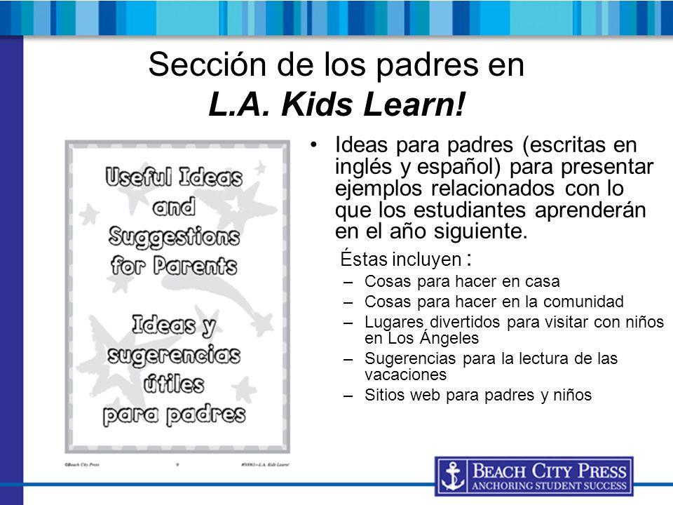 Sección de los padres en L.A. Kids Learn! Ideas para padres (escritas en inglés y español) para presentar ejemplos relacionados con lo que los estudia