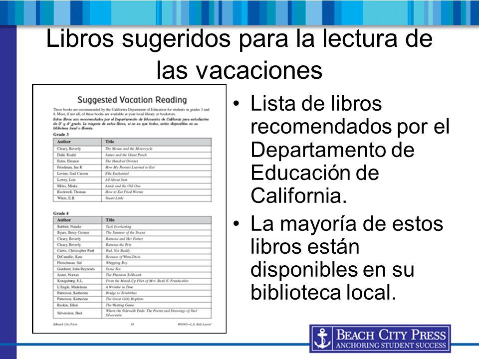 Libros sugeridos para la lectura de las vacaciones Lista de libros recomendados por el Departamento de Educación de California. La mayoría de estos li