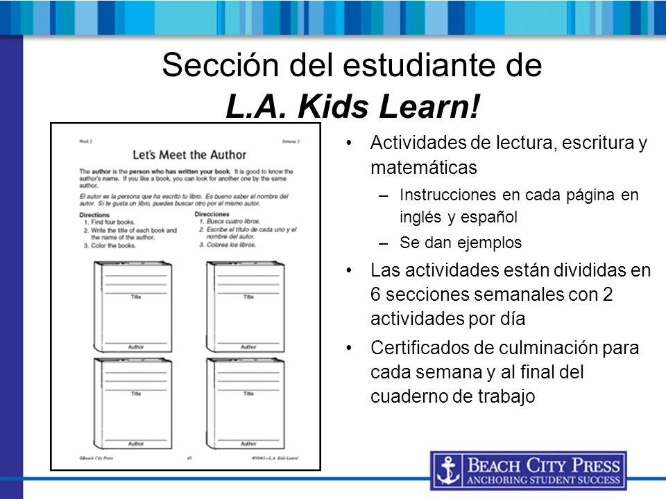 Sección del estudiante de L.A. Kids Learn! Actividades de lectura, escritura y matemáticas –Instrucciones en cada página en inglés y español –Se dan e