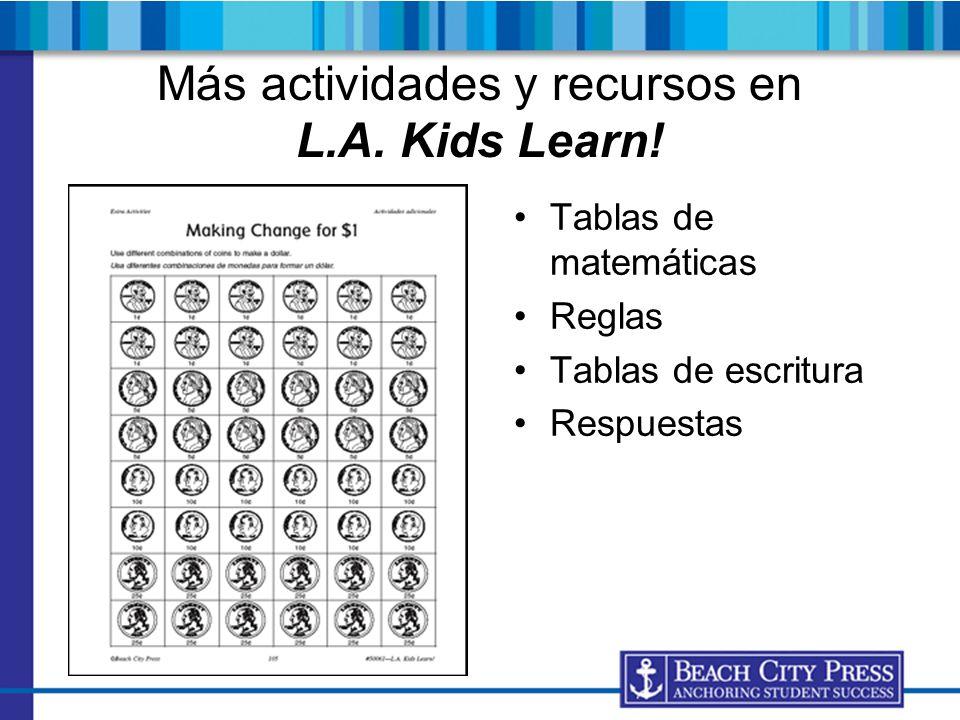 Más actividades y recursos en L.A. Kids Learn! Tablas de matemáticas Reglas Tablas de escritura Respuestas