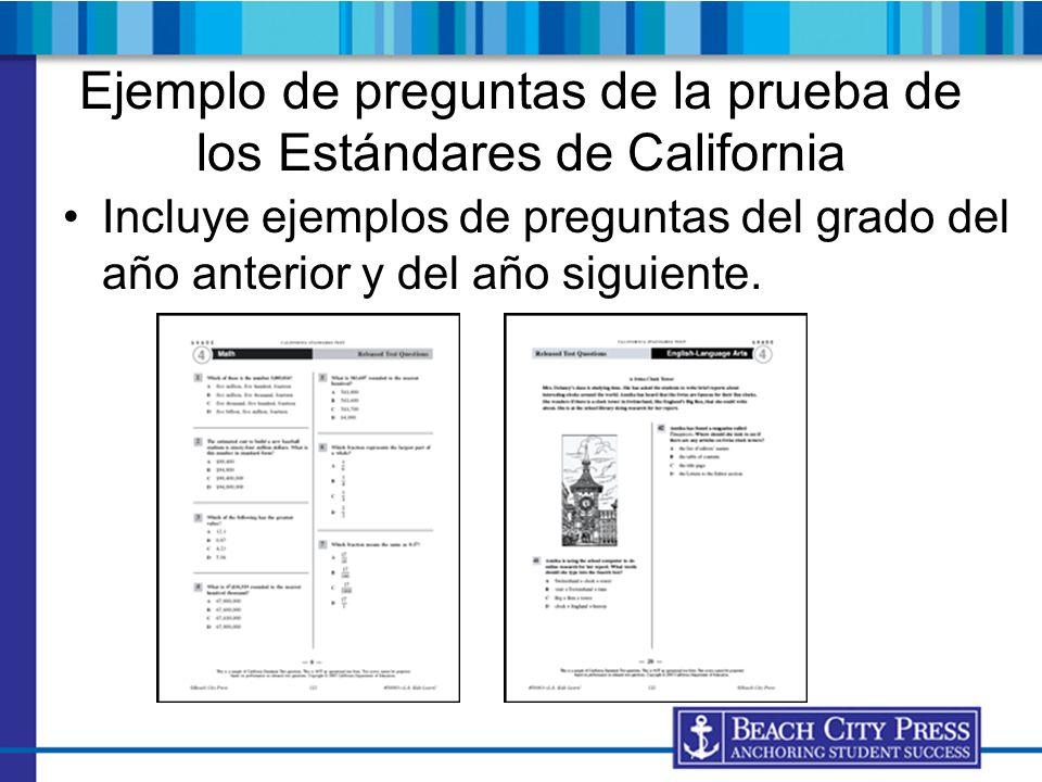 Ejemplo de preguntas de la prueba de los Estándares de California Incluye ejemplos de preguntas del grado del año anterior y del año siguiente.