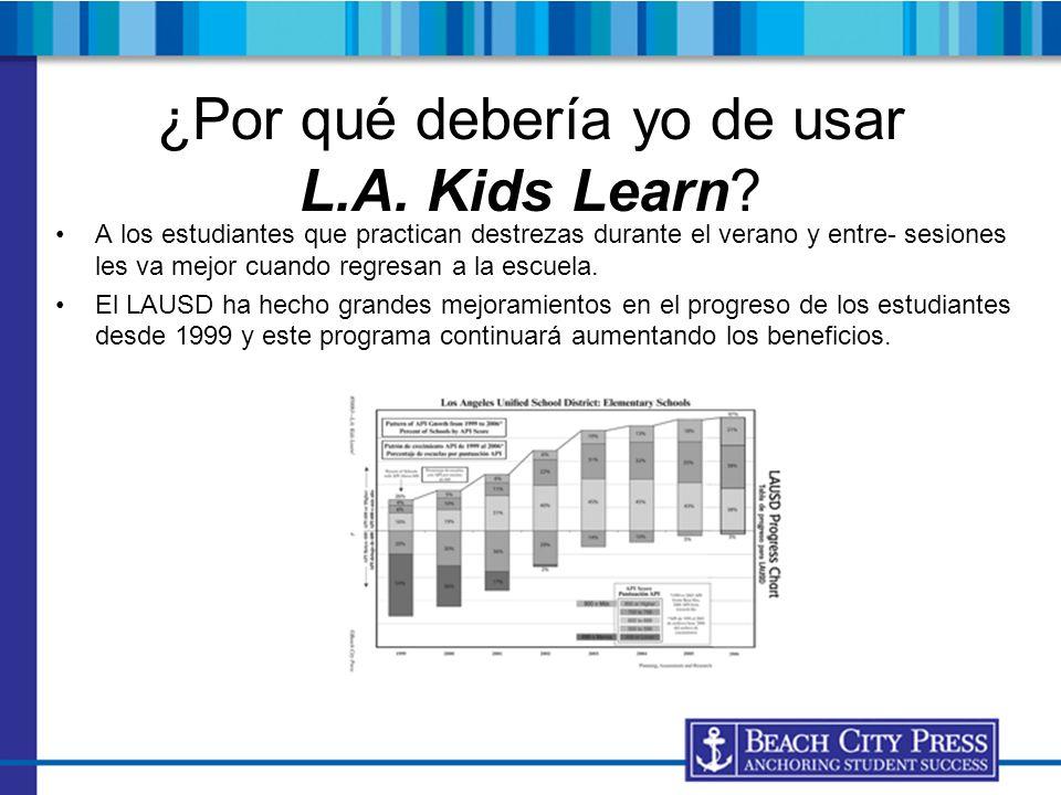 ¿Por qué debería yo de usar L.A. Kids Learn? A los estudiantes que practican destrezas durante el verano y entre- sesiones les va mejor cuando regresa