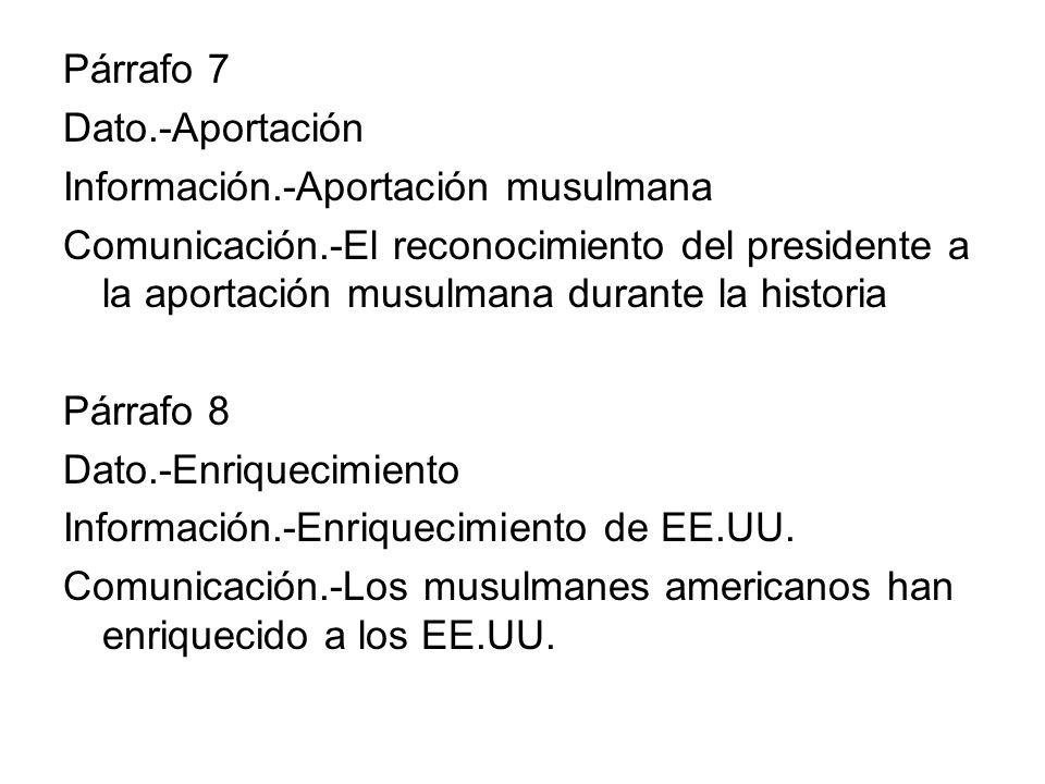 Párrafo 7 Dato.-Aportación Información.-Aportación musulmana Comunicación.-El reconocimiento del presidente a la aportación musulmana durante la histo