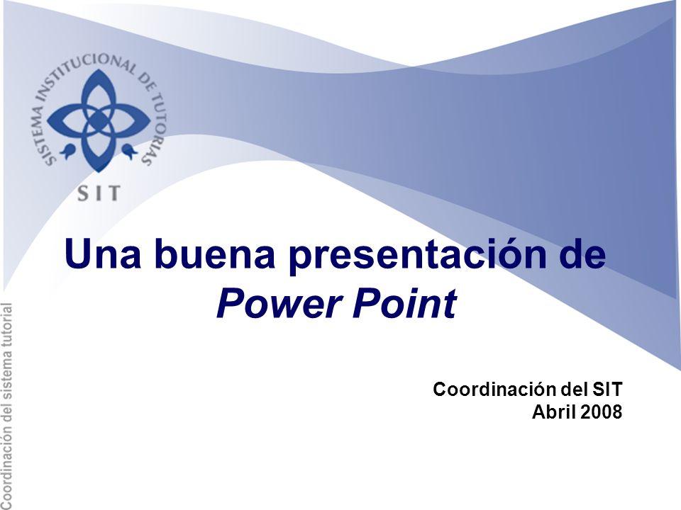 Una buena presentación de Power Point Coordinación del SIT Abril 2008