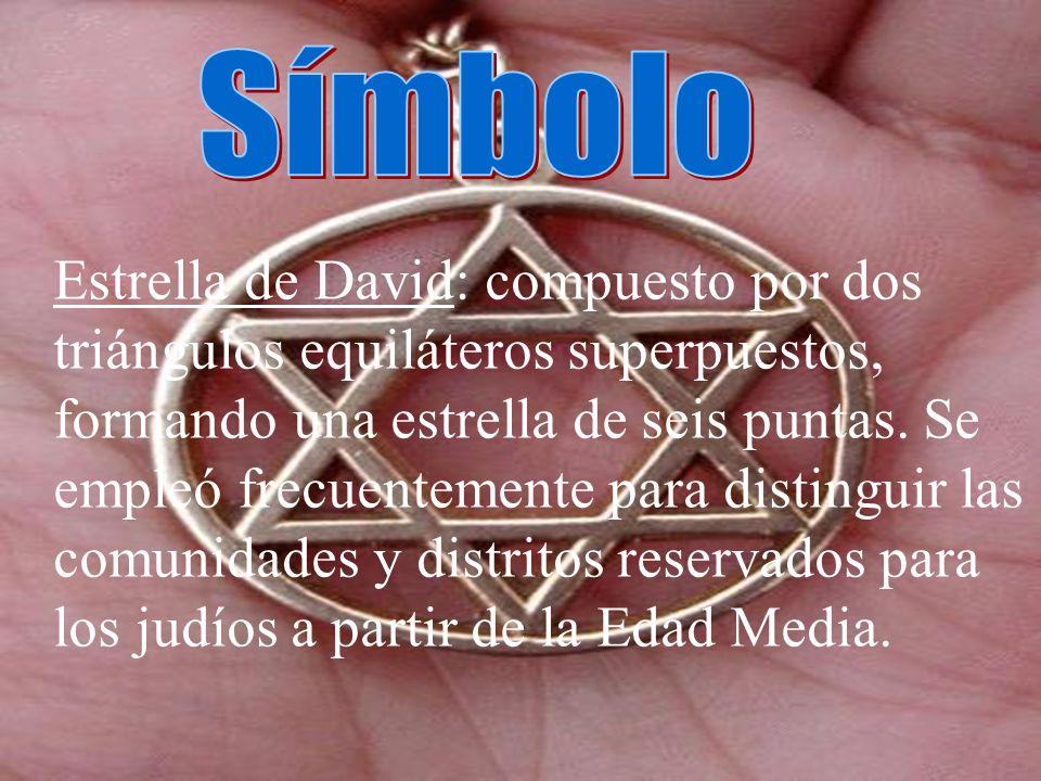 Estrella de David: compuesto por dos triángulos equiláteros superpuestos, formando una estrella de seis puntas. Se empleó frecuentemente para distingu