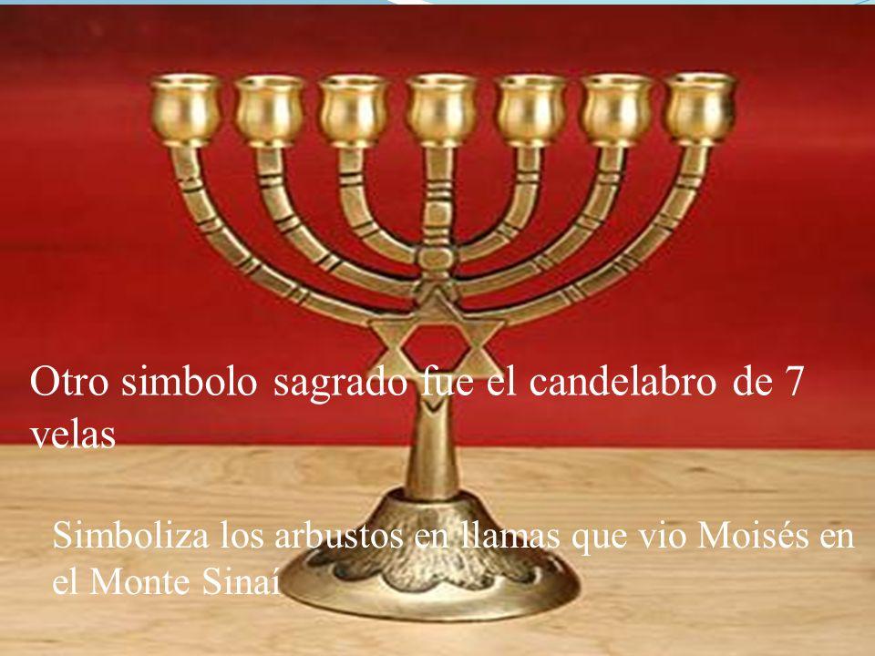 Otro simbolo sagrado fue el candelabro de 7 velas Simboliza los arbustos en llamas que vio Moisés en el Monte Sinaí