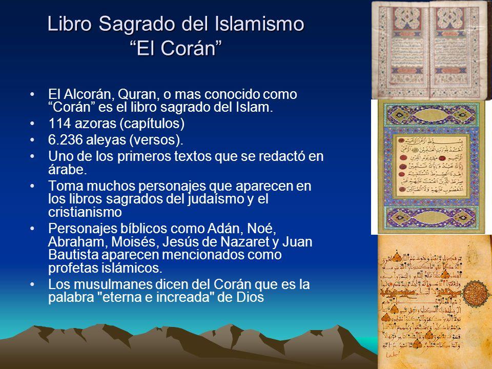 Libro Sagrado del Islamismo El Corán El Alcorán, Quran, o mas conocido como Corán es el libro sagrado del Islam. 114 azoras (capítulos) 6.236 aleyas (