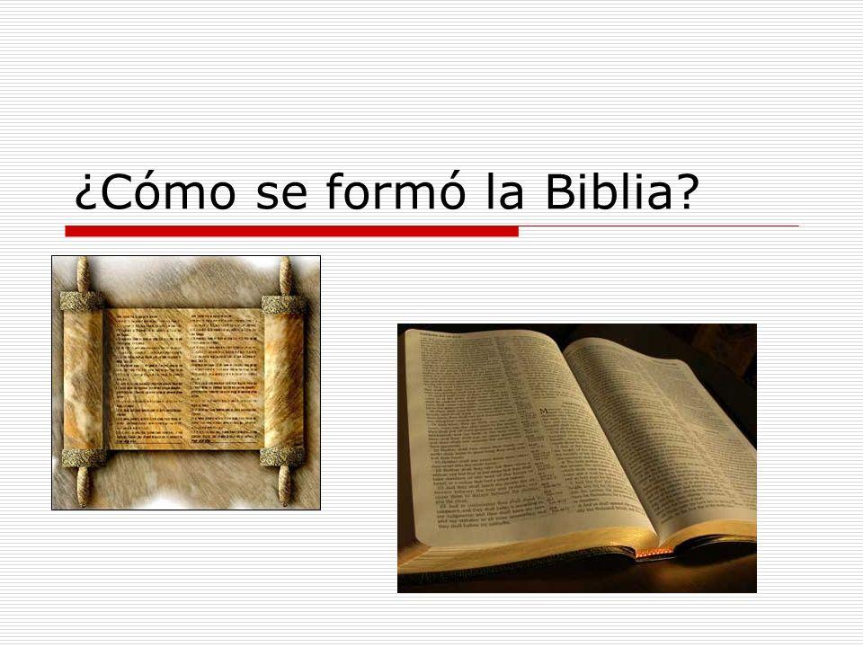 ¿Cómo se formó la Biblia?