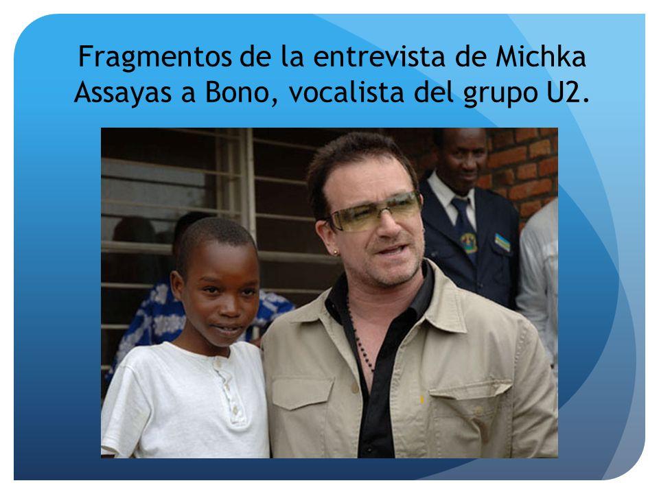 Fragmentos de la entrevista de Michka Assayas a Bono, vocalista del grupo U2.