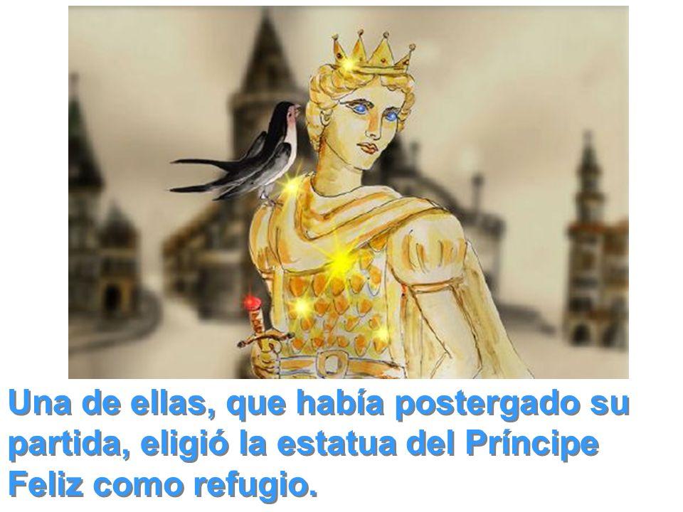 Una de ellas, que había postergado su partida, eligió la estatua del Príncipe Feliz como refugio.