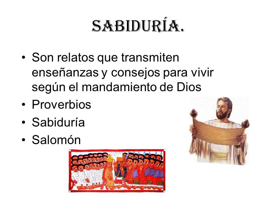 SaBIDURÍA. Son relatos que transmiten enseñanzas y consejos para vivir según el mandamiento de Dios Proverbios Sabiduría Salomón