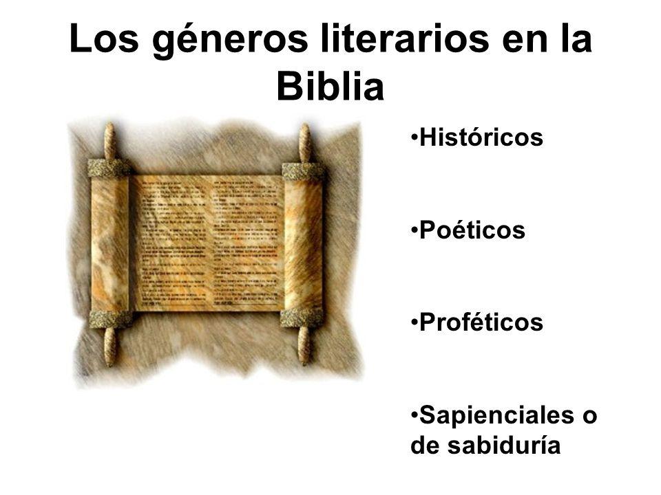 Los géneros literarios en la Biblia Históricos Poéticos Proféticos Sapienciales o de sabiduría