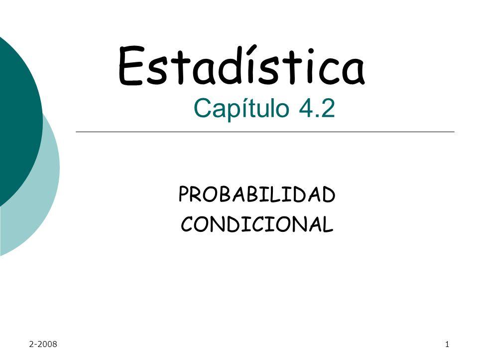 2-20081 PROBABILIDAD CONDICIONAL Estadística Capítulo 4.2