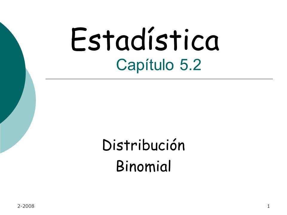 2-20081 Distribución Binomial Estadística Capítulo 5.2