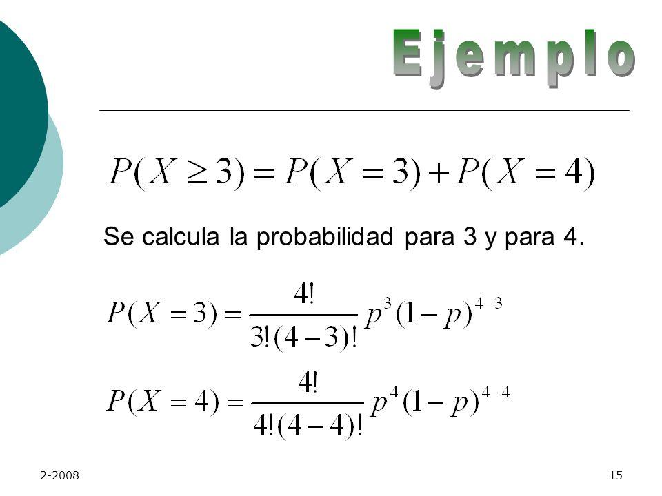2-200814 Probabilidad de que esté marcado p = 0.10 Tamaño de la muestra: n = 4 Probabilidad a calcular: P(x 3) = P( x=3 ) + P( x = 4 )