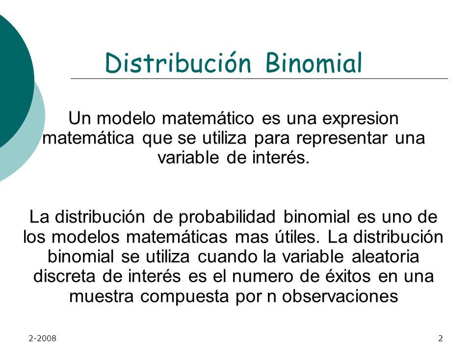 2-20082 Distribución Binomial Un modelo matemático es una expresion matemática que se utiliza para representar una variable de interés.