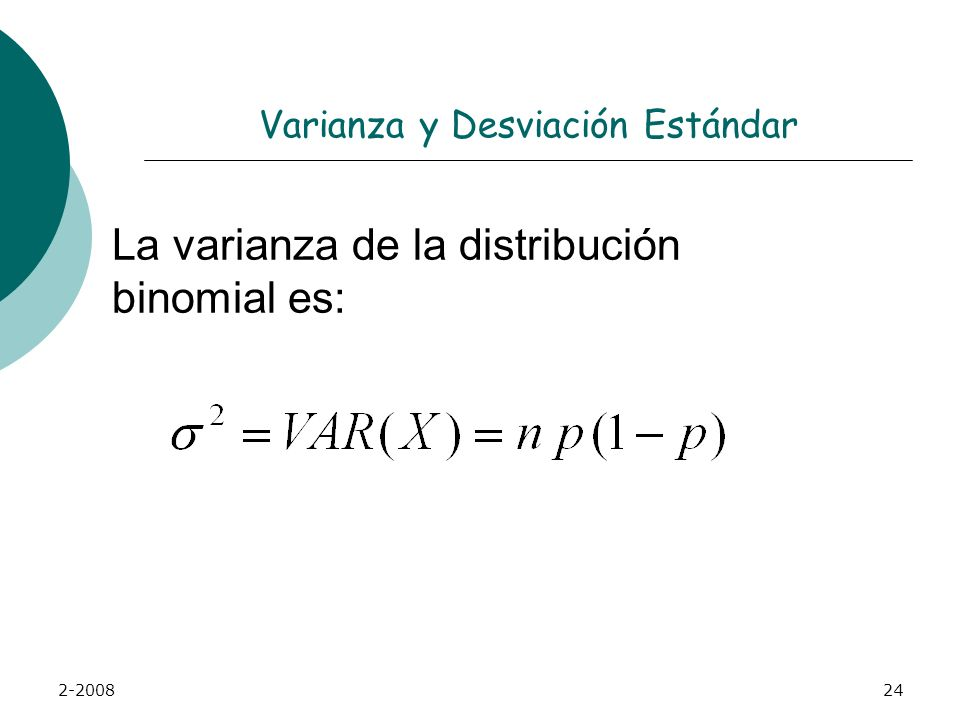 2-200823 Distribución binomial Media Aritmética La media μ de la distribución binomial es igual al tamaño de la muestra multiplicada por la probabilid